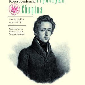 Korespondencja Fryderyka Chopina, tom II, część I