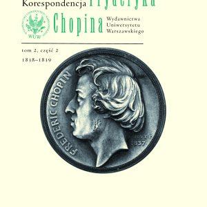 Korespondencja Fryderyka Chopina, tom II, część II