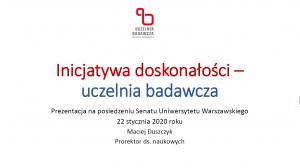 Prezentacja dr. hab. Macieja Duszczyka, prorektora UW ds. naukowych, przedstawiona na posiedzeniu Senatu UW 22.01.2020 r.