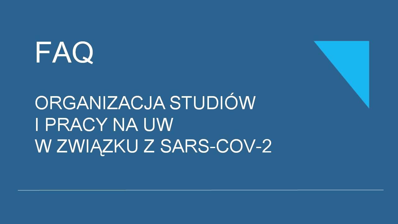 """Zakładka """"FAQ - organizacja studiów i pracy na UW w związku z SARS-COV-2"""""""