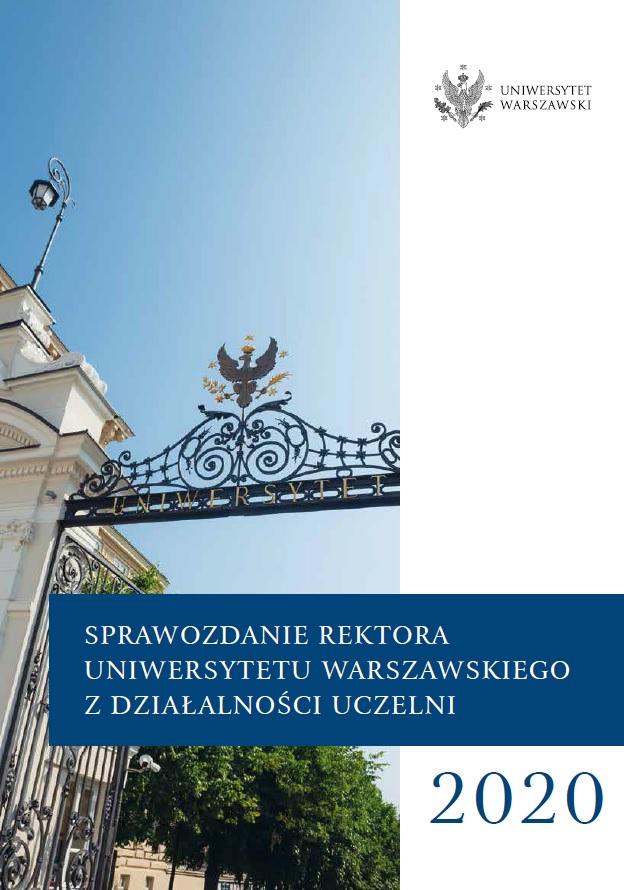 Sprawozdanie rektora Uniwersytetu Warszawskiego z działalności uczelni_ 2020 rok